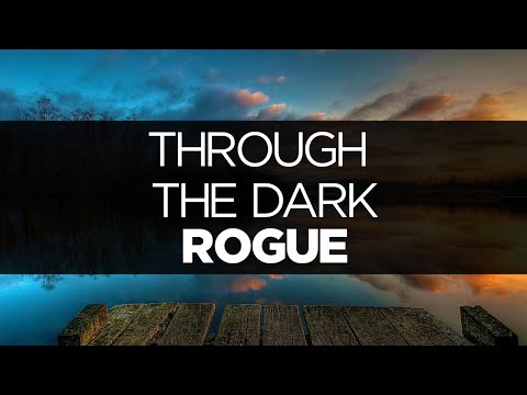 [LYRICS]  Rogue - Through the Dark