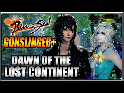 Gunslinger Master Race! Blade and Soul Expansion Dawn of the Lost Continent Gameplay Impressions