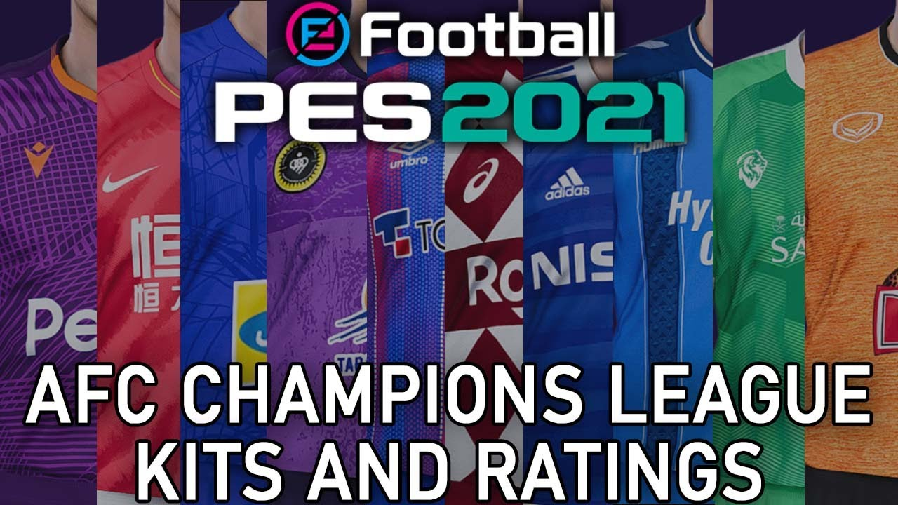 PES 2021 - AFC Champions League kits and ratings - YouTube