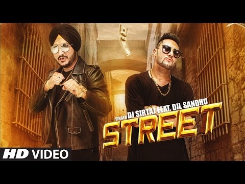 Latest Punjabi Songs 2016 | Dj Sirtaj Ft. Dil Sandhu: Street | Lovey | New Punjabi Songs 2016