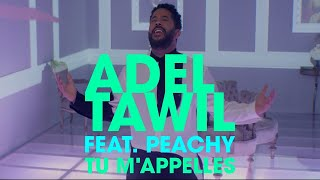 "Adel Tawil feat. Peachy ""Tu m'appelles"" (Official Music Video)"