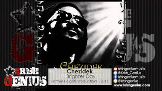 Chezidek - Brighter Day - April 2015