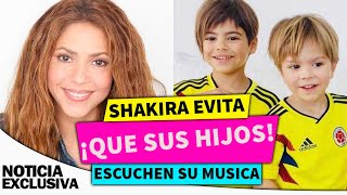Shakira evita que sus hijos escuchen su música. ¿Cuál es la razón?