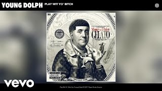 Young Dolph - Play Wit Yo' Bitch (Official Audio)