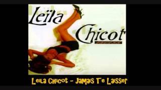 Leila Chicot   Jamais Te Laisser