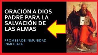 ORACIÓN A DIOS PADRE PARA LA SALVACIÓN DE LAS ALMAS - PROMESA DE INMUNIDAD INMEDIATA🙏🙏🙏❤😇
