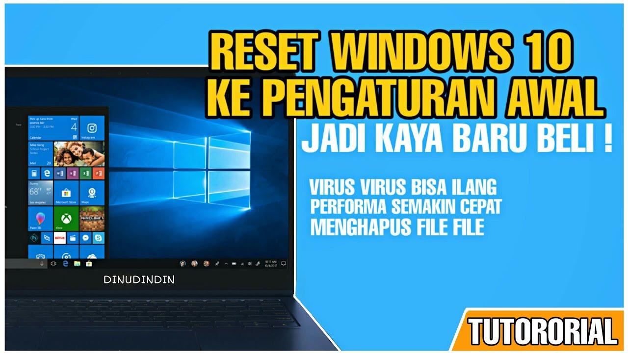 TUTORIAL RESET PC LAPTOP WINDOWS 10 KE SETTINGAN PABRIKAN ...