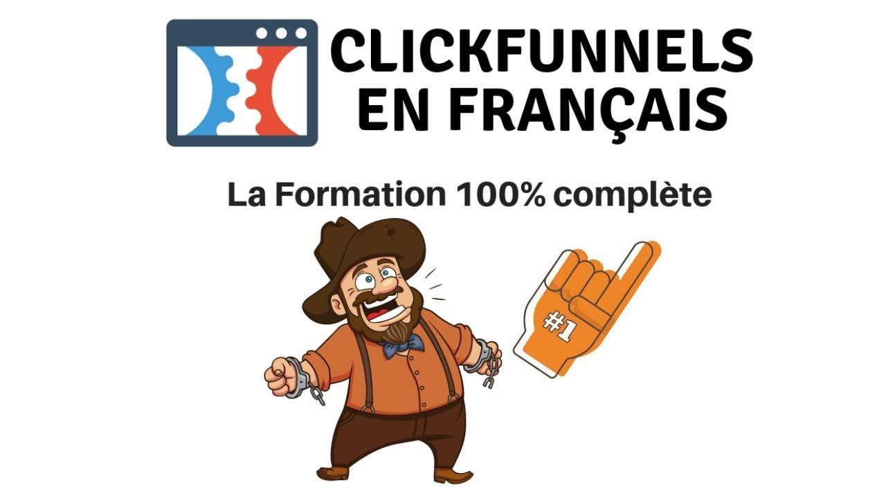 ClickFunnels En Francais - La Formation 100% Complète