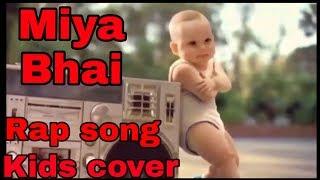 Miya bhai rap song Cover kids Ruhaan Arshad by All life