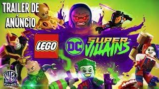 LEGO DC SUPER-VILLAINS – TRAILER DE ANÚNCIO (Dublado Em Português PT BR)