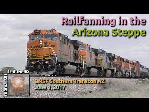 [56][4k] Railfanning in the Arizona Steppe, BNSF Southern Transcon, 06/01/2017 ©mbmars01