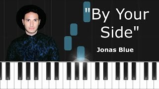 "Video Jonas Blue - ""By Your Side""Piano Tutorial - Chords - How To Play - Cover download MP3, 3GP, MP4, WEBM, AVI, FLV Januari 2018"