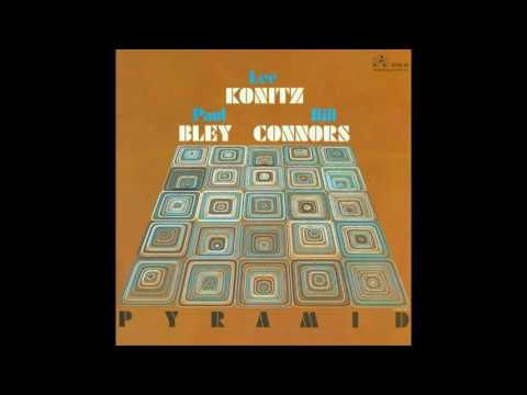 LEE KONITZ / PAUL BLEY / BILL CONNORS - Pyramid 1977 [full album]