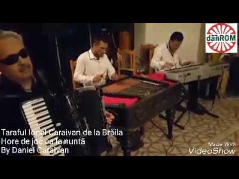 Taraful Ionel Caraivan de la Braila - Hore de joc ca la nuntă