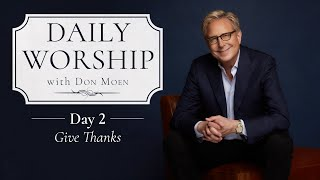 Daily Worship with Don Moen | Day 2 (Give Thanks)