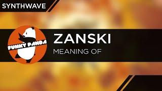 Zanski - Meaning Of