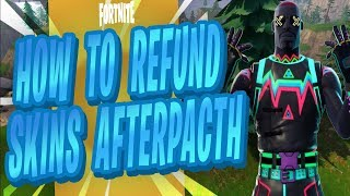 How To Refund Skins In Fortnite AfterPatch 4.3 *NOT CLICKBAIT*