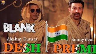 Blank - DESH PREMI - Video song out   Sunny deol   Akshay   Karan kapadia   3rd May