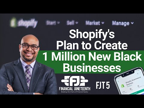 Shopify's Plan To Create 1 Million New Black Businesses | FJT5