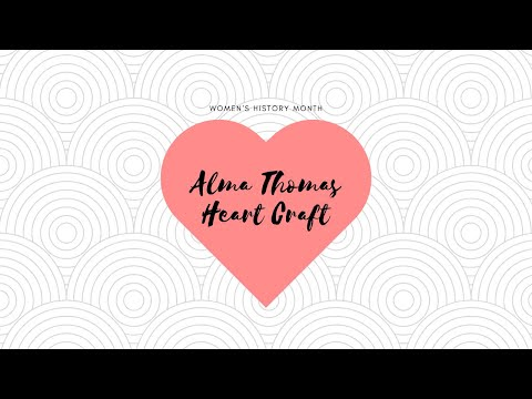 Virtual Alma Thomas Heart Craft for Women's History Month