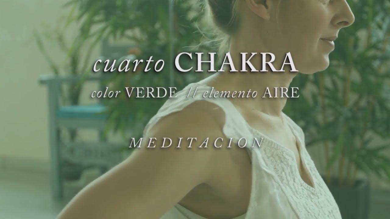 CUARTO CHAKRA MEDITACION - YouTube