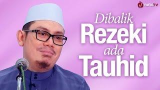 Pengajian: Dibalik Rezeki Ada Tauhid - Ustadz Ahmad Zainuddin, Lc.