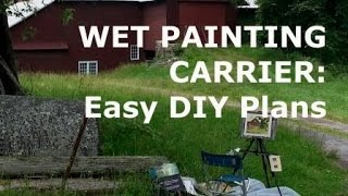 Oil Painting Workshop #9 How To Make A Wet Painting Carrier: Easy Diy Plans