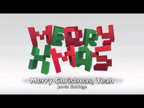 Merry Christmas, Yeah - Jamie Eldridge