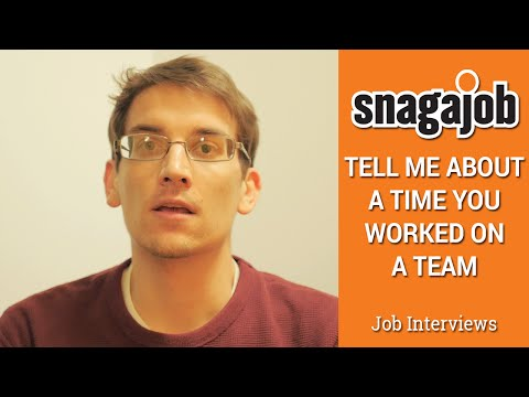 Job Interviews (Part 6): Tell me about a time you worked on a team