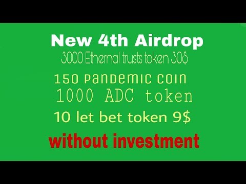 New Four Airdrop earn 3000 Ethernal trusts 30$,150 pandemic coin, 1000ADC,10LBT $9 ,get it