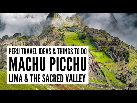 Lima, Machu Picchu and the Sacred Valley Travel Guide - Tour the World TV