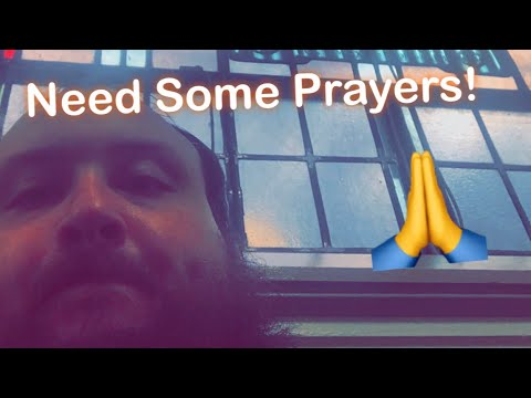 Need some Prayers! Thank you.