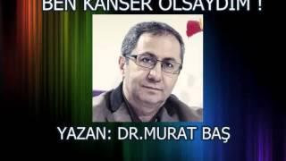 BEN KANSER OLSAYDIM - Dr. Murat BAŞ