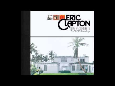 Eric Clapton - Give Me Strength - The 74 / 75 Recordings Bonus CD01