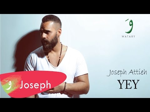 Joseph Attieh - Yey [Official Lyric Video] / جوزيف عطية - ياي