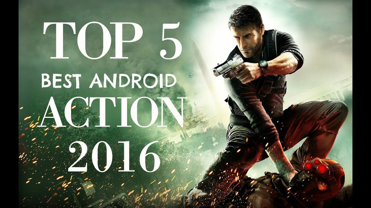 Best Android Action Games 2016   YouTube Best Android Action Games 2016