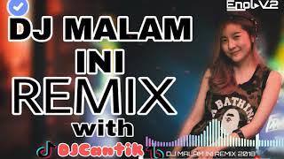 DJ MALAM INI REMIX BERSAMA DJ CANTIK