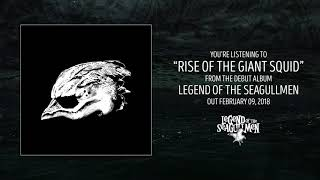Legend of the Seagullmen - Rise of the Giant Squid (Official Audio)