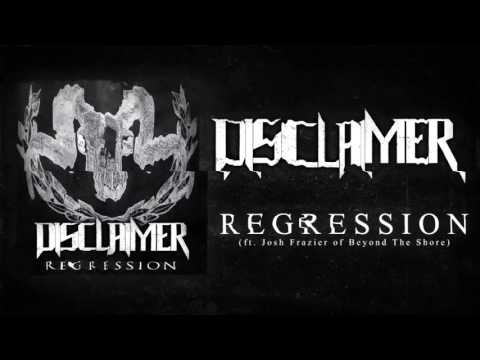 Disclaimer - Regression [ft. Josh Frazier of Beyond The Shore] (2015) Chugcore Exclusive