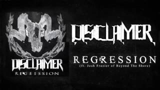 Disclaimer - Regression [ft. Josh Frazier of Beyond The Shore] (2015) Chugcore Exclusive MP3
