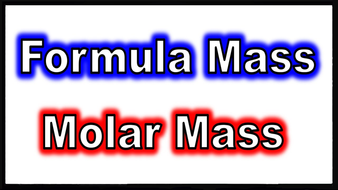 Formula Mass And Molar Mass Of A Compound YouTube Maxresdefault Watch?vXkDKHFnps