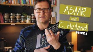 ASMR – Entspannung mit C. Heiland, Folge 3