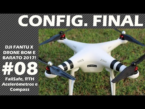 DJI FANTU X - Drone Bom e Barato 2017 - #08 Configurações Finais - PHANTOM CLONE