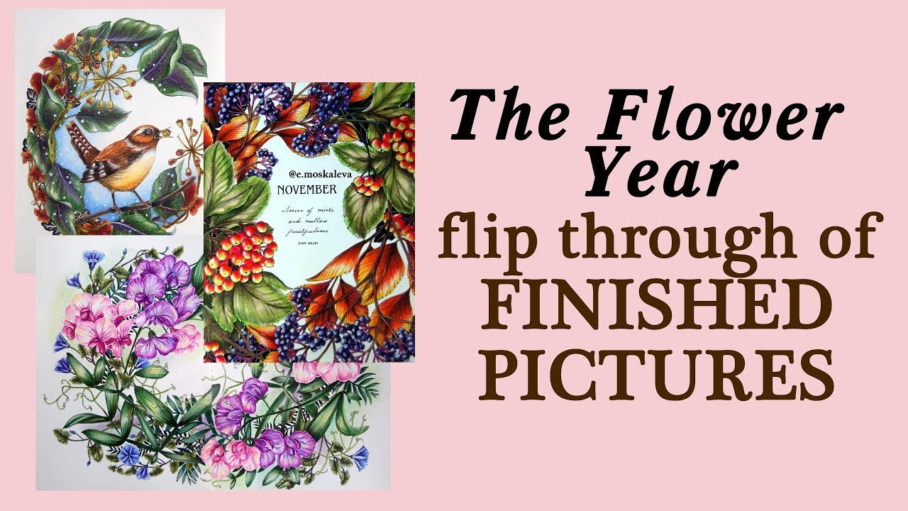 Flower Year Coloring Book Flip Through Of Finished Pictures Raskraska Antistress Youtube