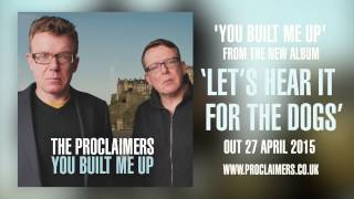 The Proclaimers - You Built Me Up (Official Audio)