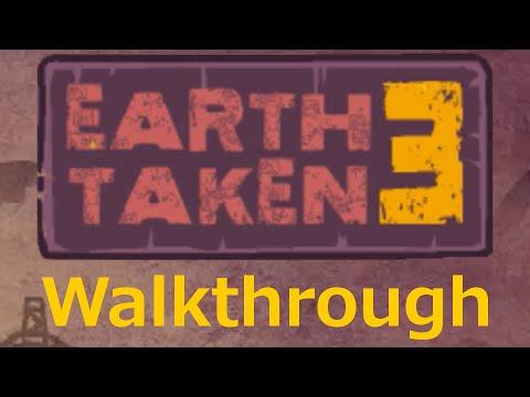 Earth Taken 3 - Full Walkthrough