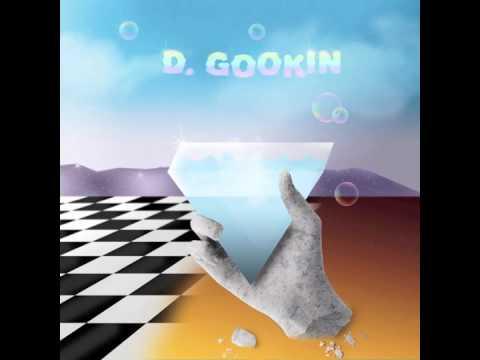 D. GOOKIN - Glad I Met You