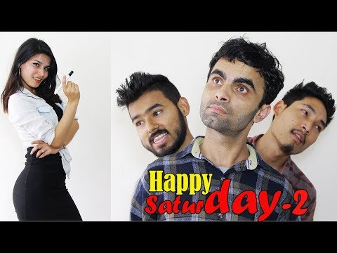 COLLEGE TIME   Happy Saturday   Episode 2   New Nepali Short Comedy Movie June 2018   Colleges Nepal