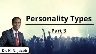 Most Inspiring Speech on Personality Types Part III - Dr. K. N. Jacob
