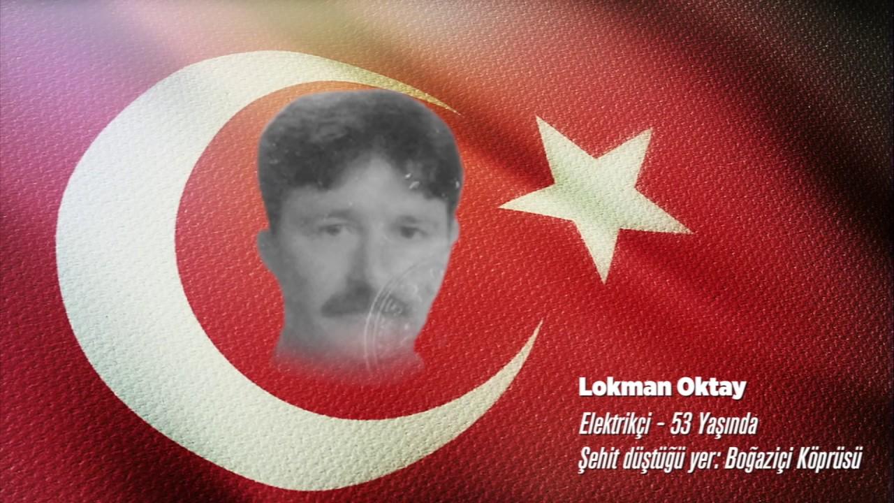 15 Temmuz Şehidi Lokman Oktay